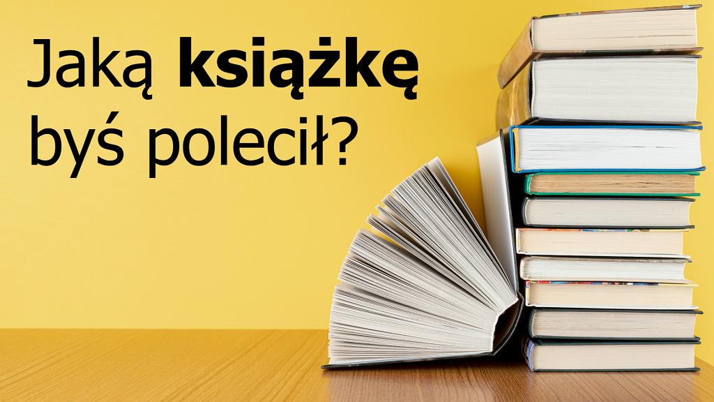 Jaką książkę polecasz