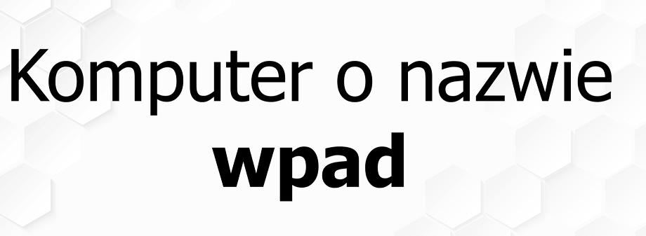 Komputer o nazwie WPAD