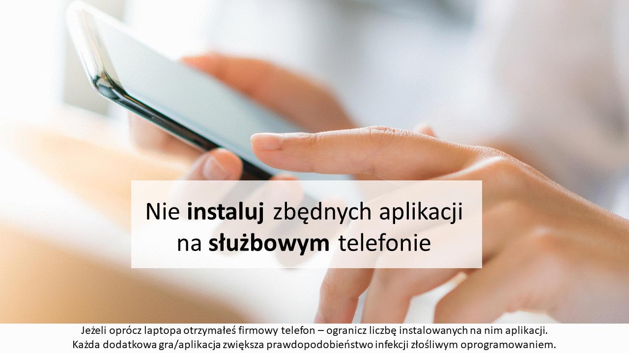 Nie instaluj zbędnych aplikacji na służbowym telefonie
